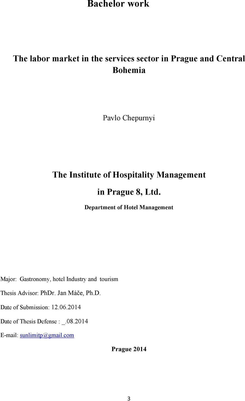 Department of Hotel Management Major: Gastronomy, hotel Industry and tourism Thesis Advisor: