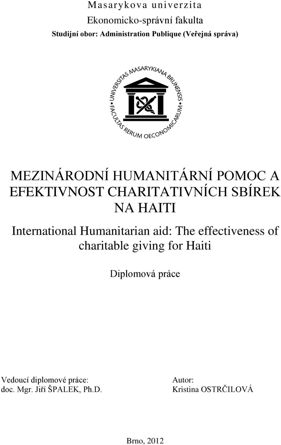 International Humanitarian aid: The effectiveness of charitable giving for Haiti Diplomová