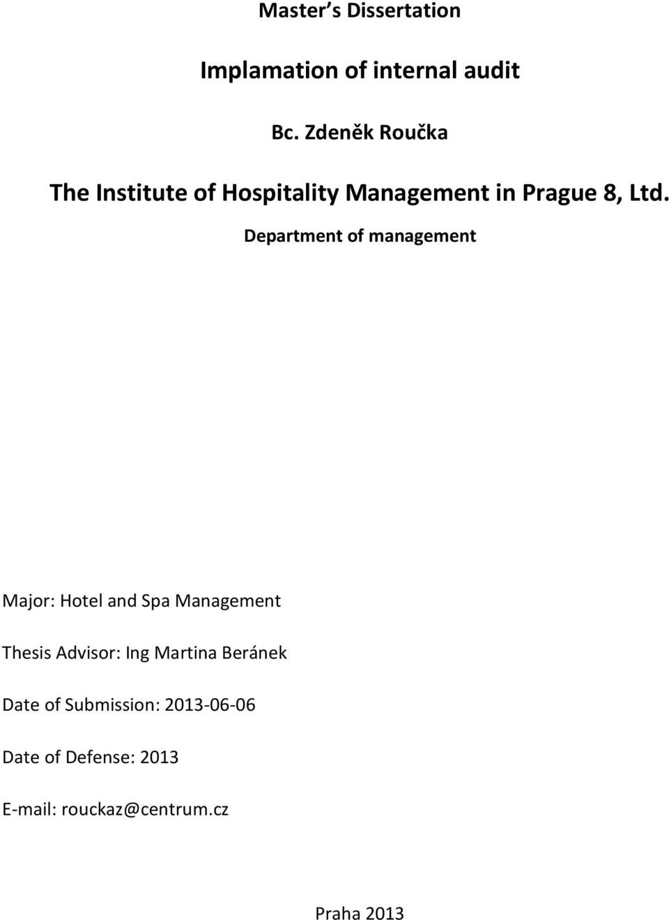 Department of management Major: Hotel and Spa Management Thesis Advisor: Ing