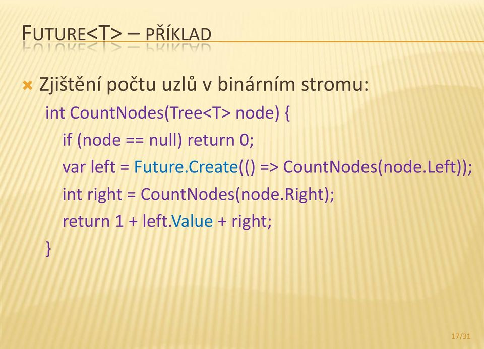 left = Future.Create(() => CountNodes(node.