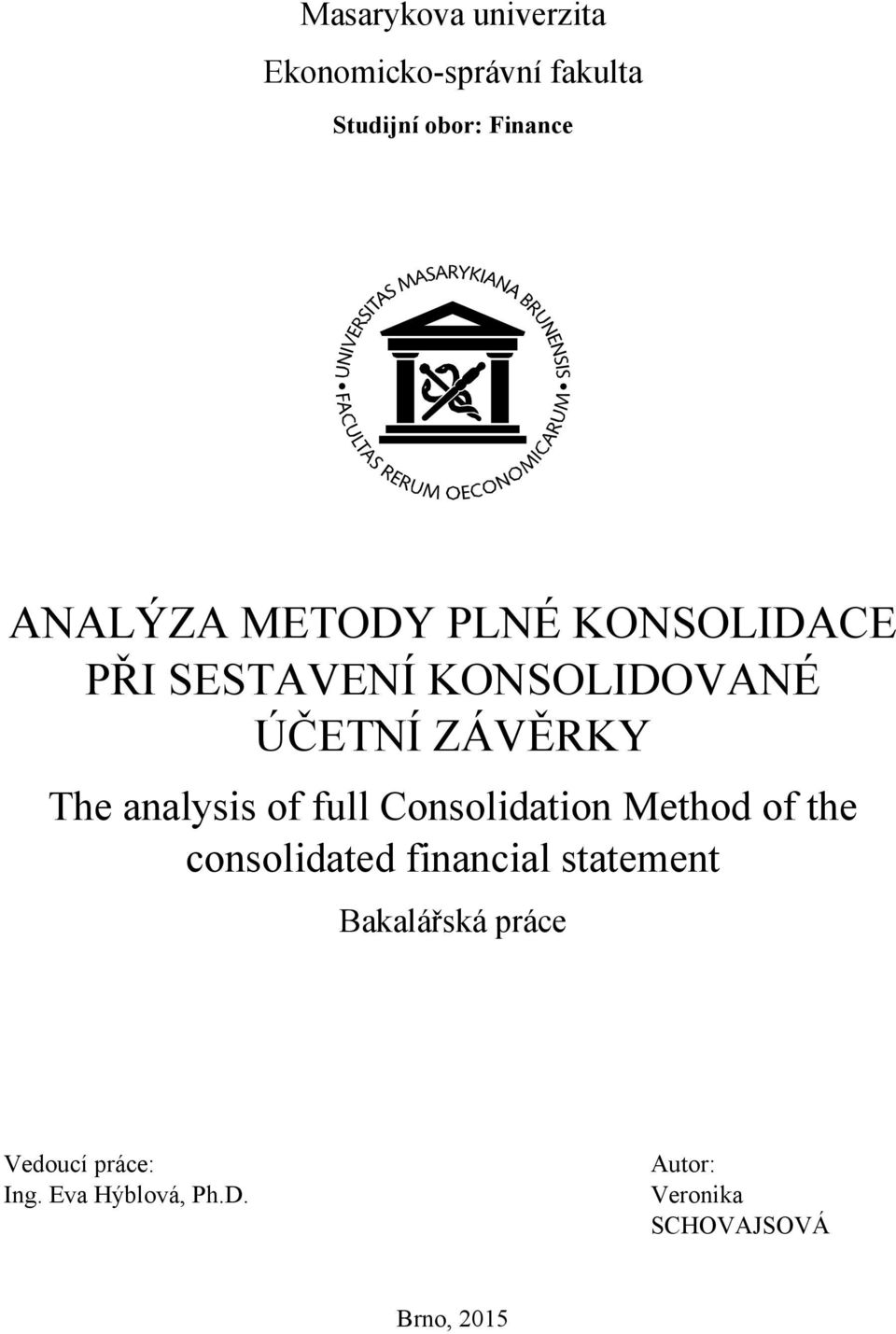 of full Consolidation Method of the consolidated financial statement Bakalářská