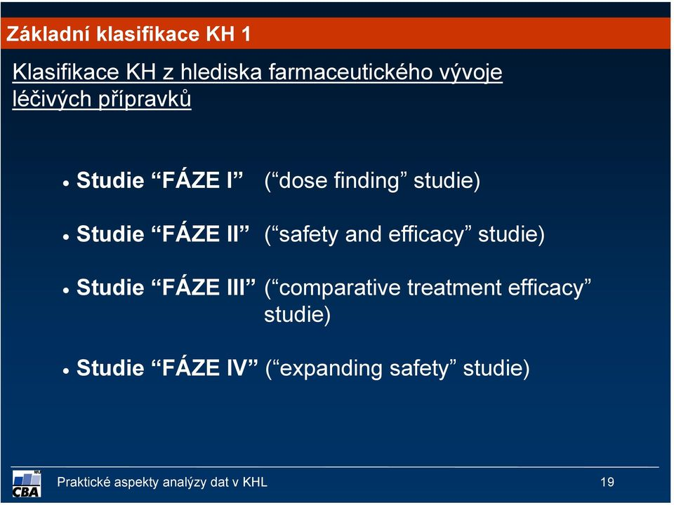 safety and efficacy studie) Studie FÁZE III ( comparative treatment efficacy