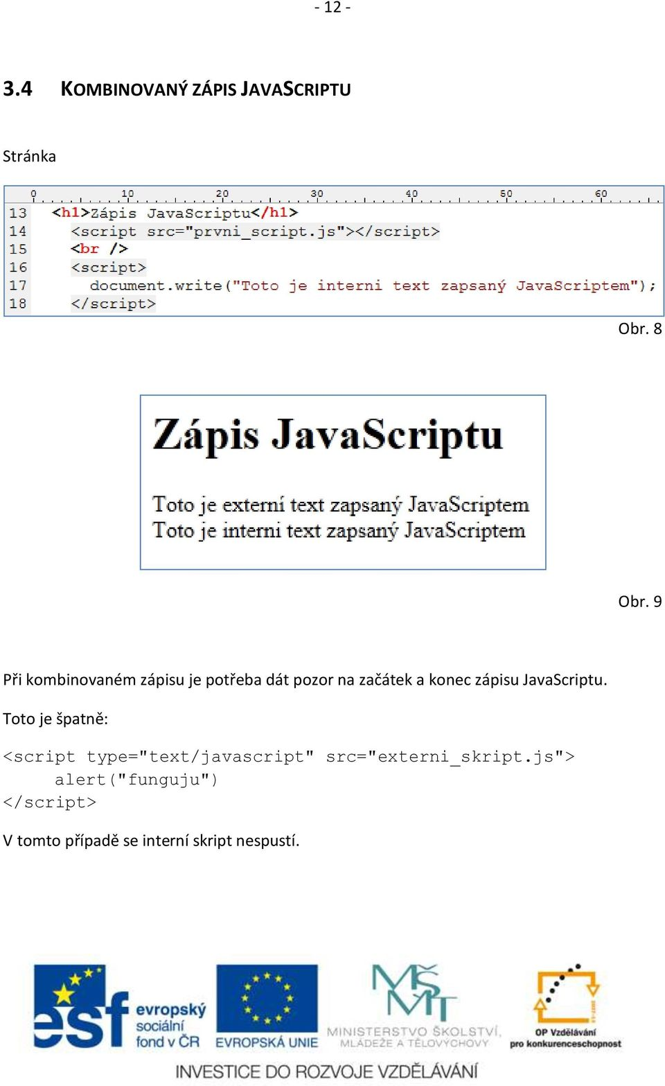 zápisu JavaScriptu.