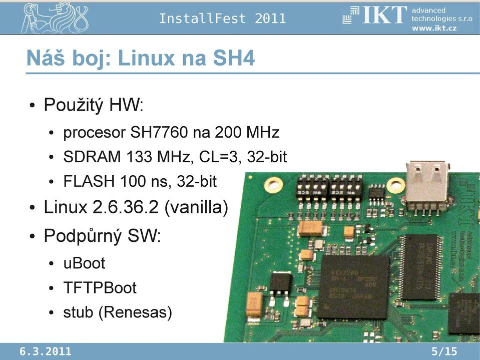 FLASH 100 ns, 32-bit Linux 2.6.36.