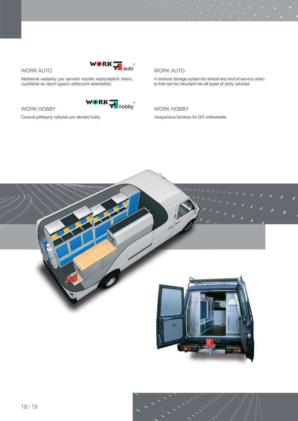 WORK AUTO A modular storage system for almost any kind of service vehicle that can be