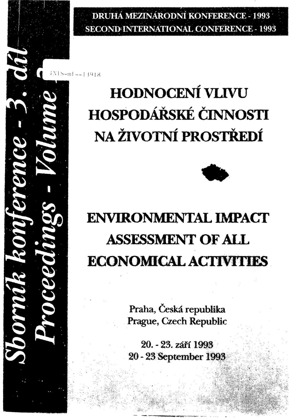 PROSTREDÍ ENVIRONMENTAL IMPACT ASSESSMENT OF ALL ECONOMICAL ACnVTTllS