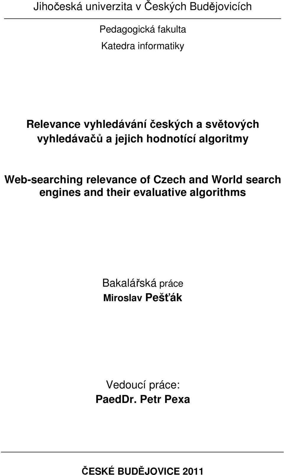 Web-searching relevance of Czech and World search engines and their evaluative