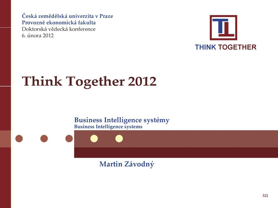února 2012 T T THINK TOGETHER Think Together 2012