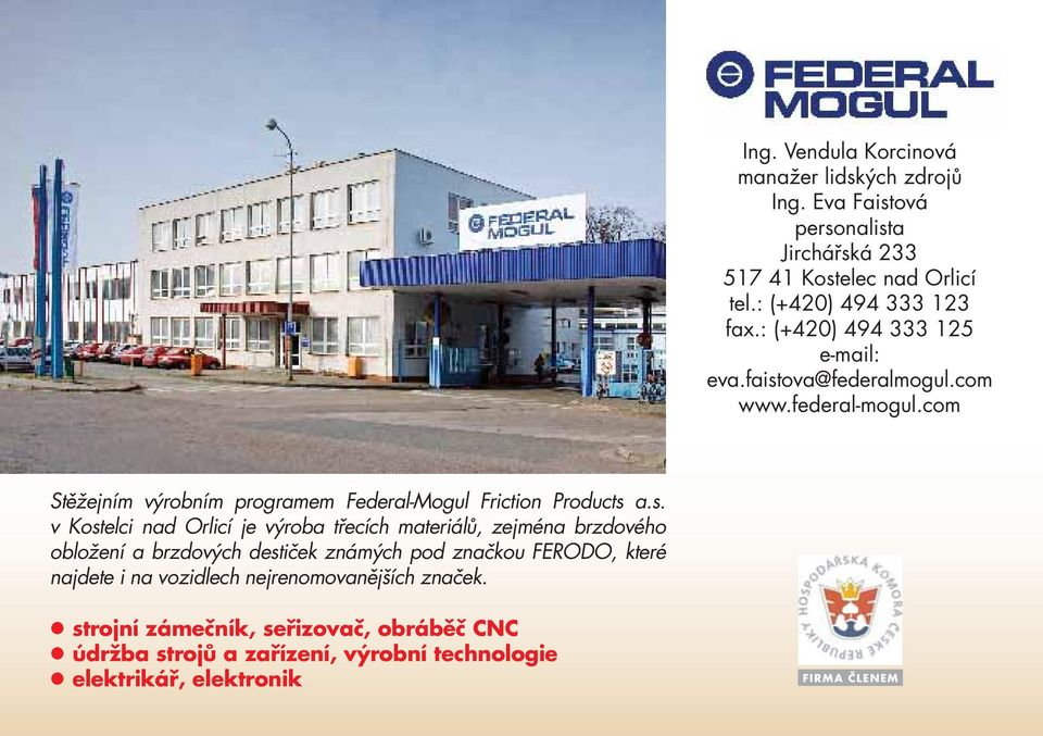 com Stěžejním výrobním programem Federal-Mogul Friction Products