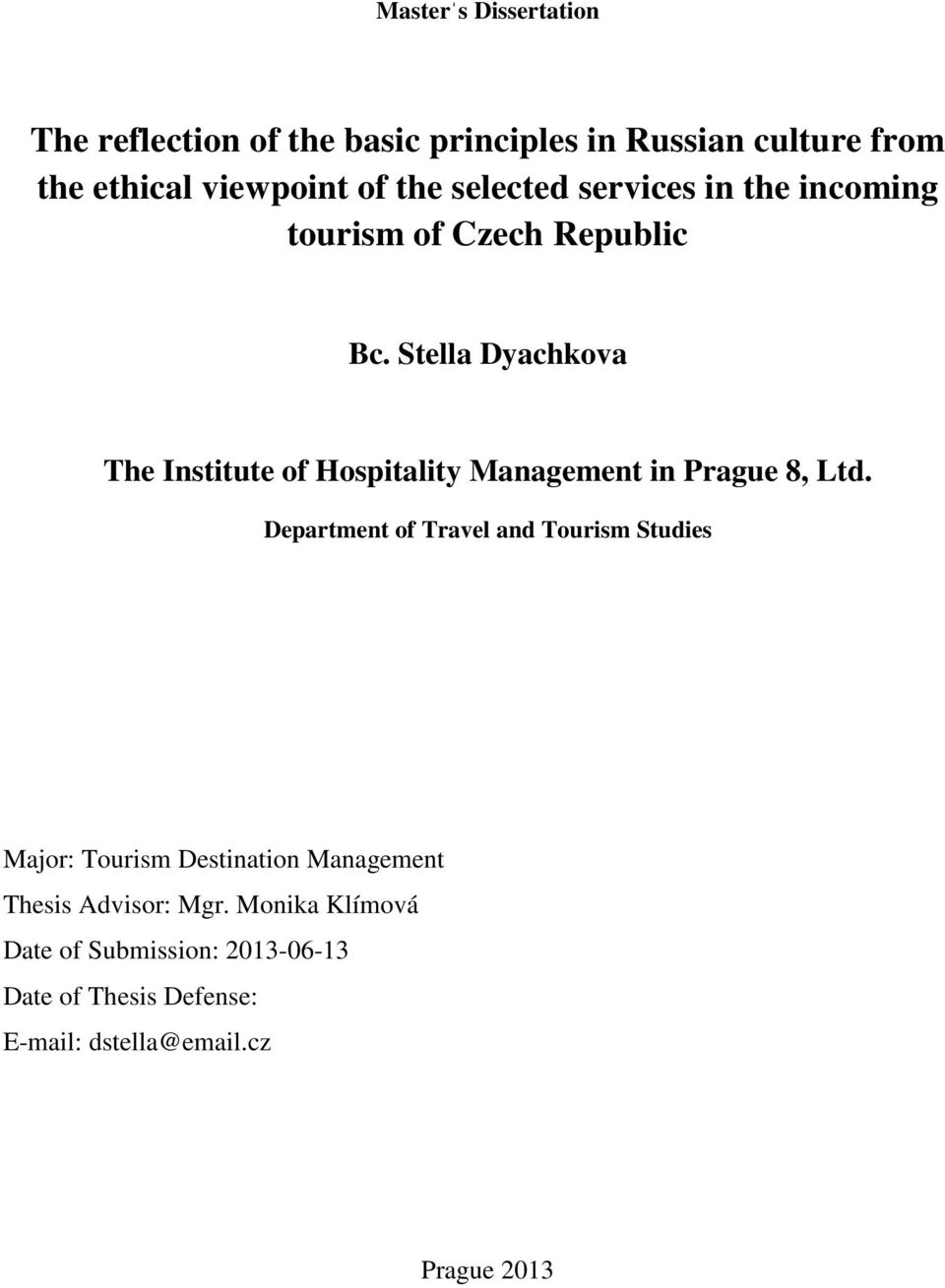 Stella Dyachkova The Institute of Hospitality Management in Prague 8, Ltd.