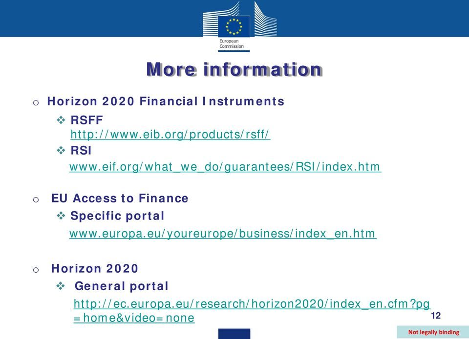 htm o EU Access to Finance Specific portal www.europa.eu/youreurope/business/index_en.