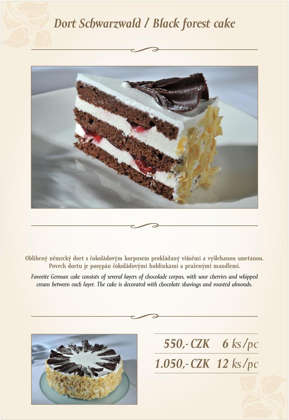 Favorite German cake consists of several layers of chocolade corpus, with sour cherries and whipped