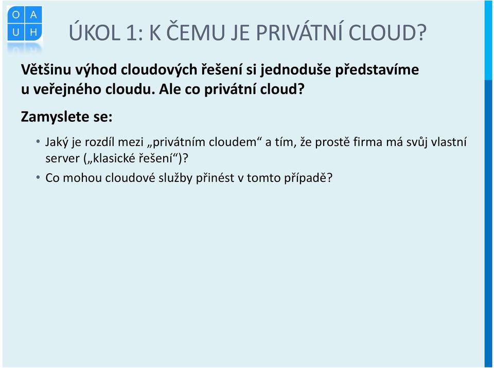 Ale co privátní cloud?