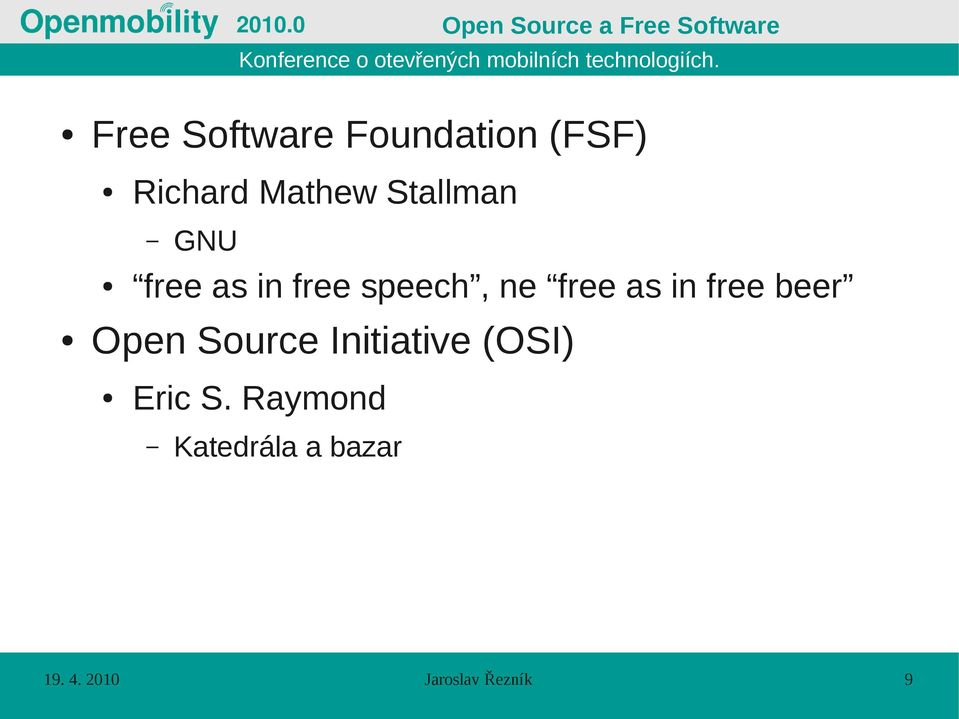 speech, ne free as in free beer Open Source Initiative