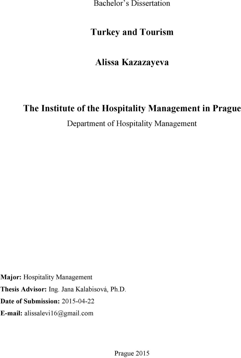 Management Major: Hospitality Management Thesis Advisor: Ing.