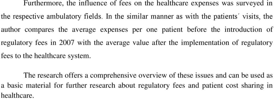 regulatory fees in 2007 with the average value after the implementation of regulatory fees to the healthcare system.