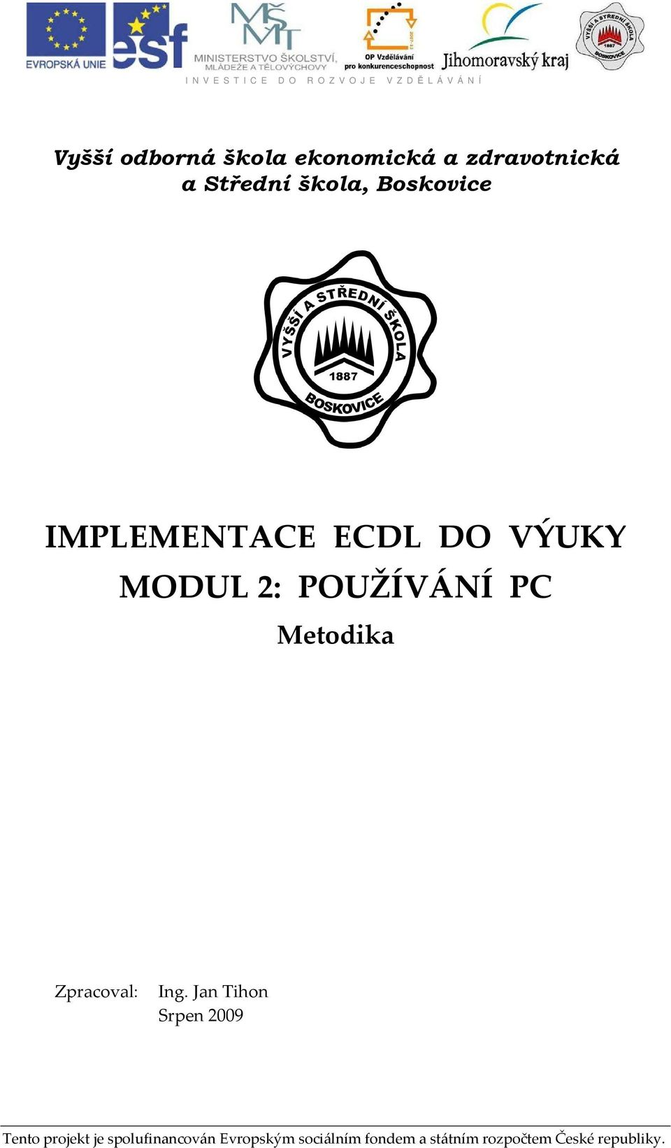 IMPLEMENTACE ECDL DO VÝUKY MODUL 2: