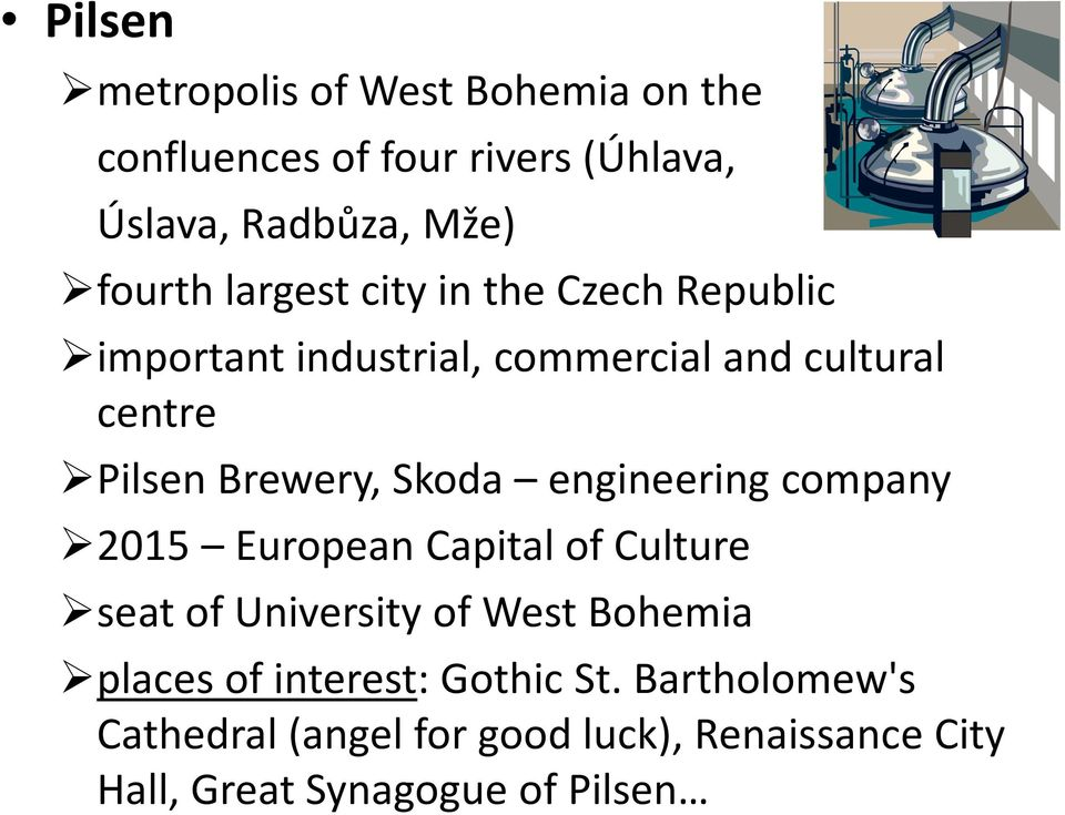 Skoda engineering company 2015 European Capital of Culture seat of University of West Bohemia places of