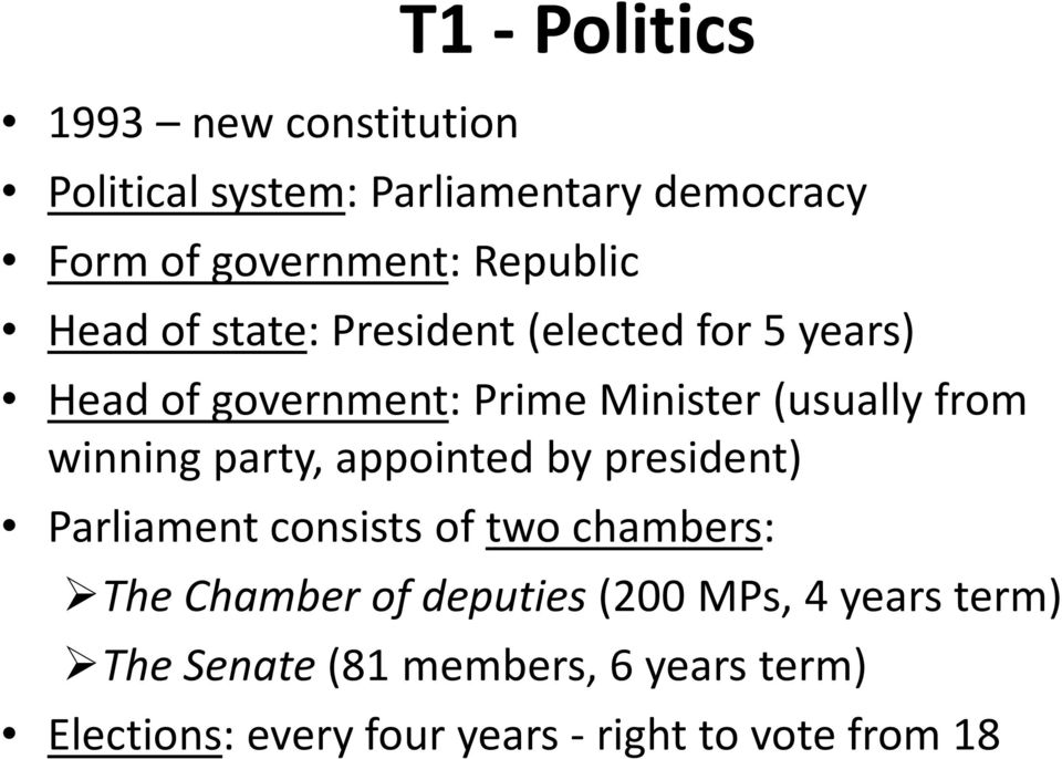 from winning party, appointed by president) Parliament consists of two chambers: The Chamber of
