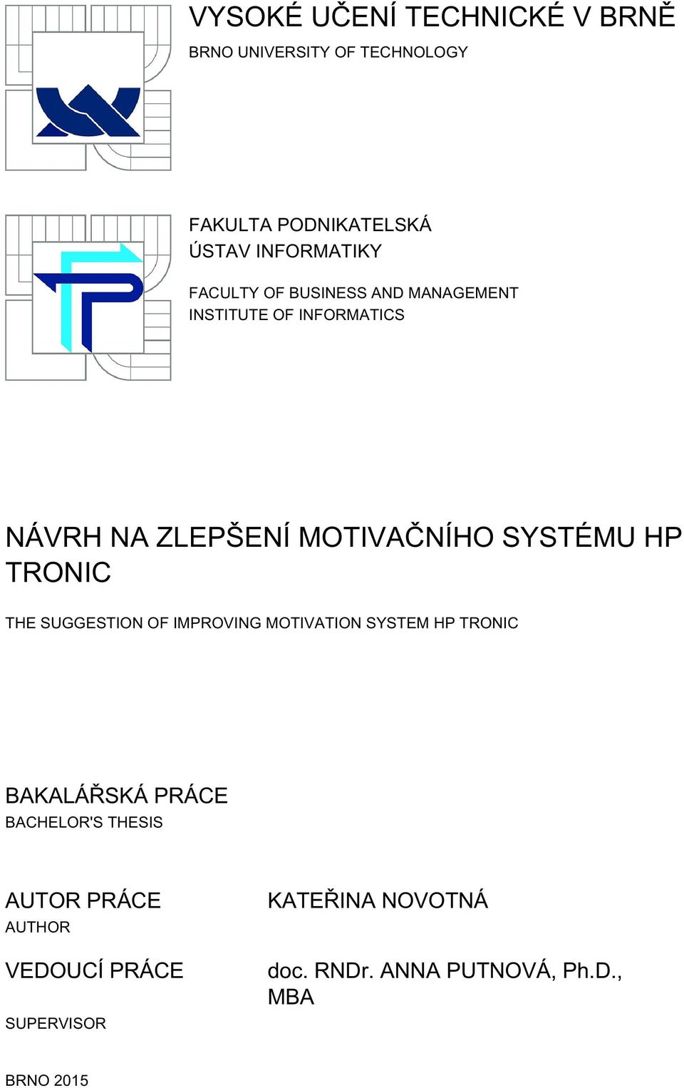 TRONIC THE SUGGESTION OF IMPROVING MOTIVATION SYSTEM HP TRONIC BAKALÁŘSKÁ PRÁCE BACHELOR'S THESIS