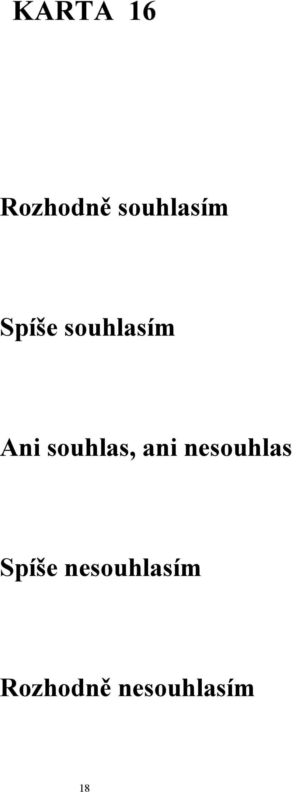 souhlas, ani nesouhlas