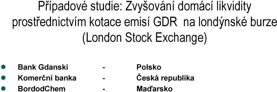 burze (London Stock Exchange) n Bank Gdanski -