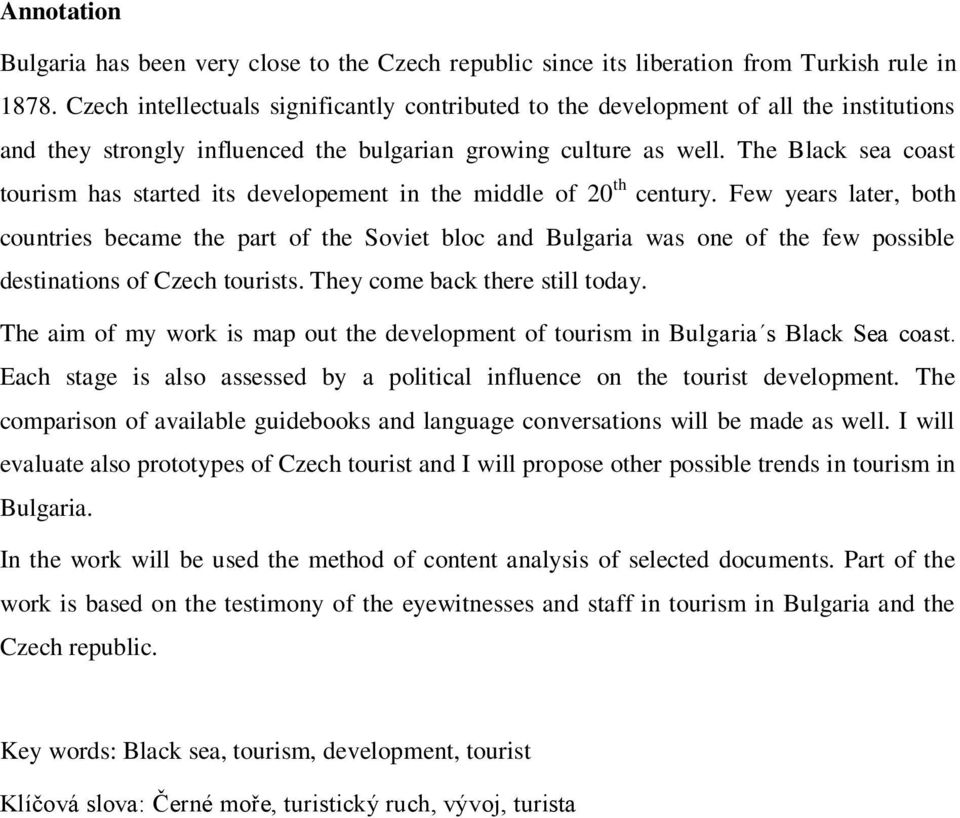 The Black sea coast tourism has started its developement in the middle of 20 th century.