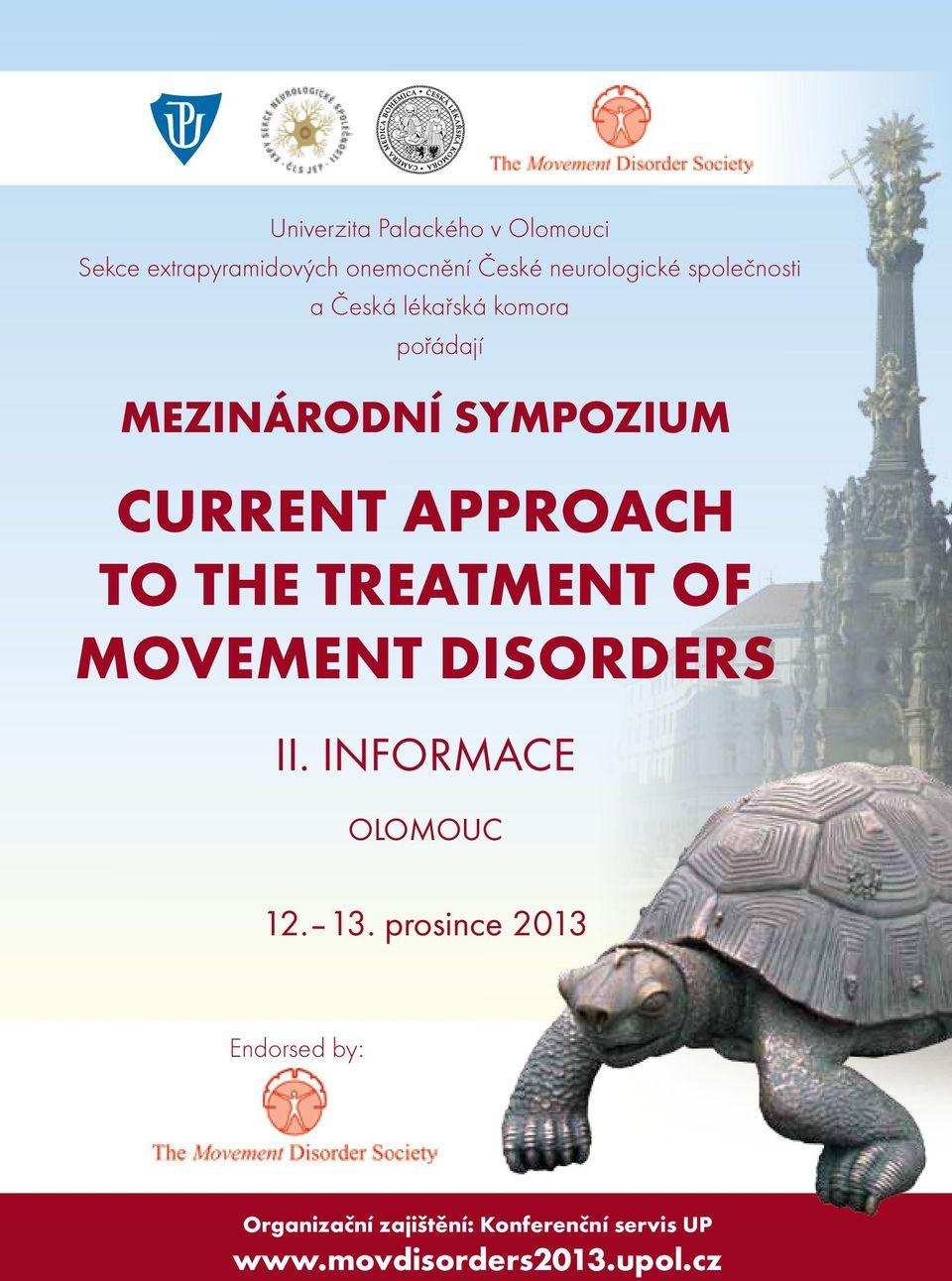 SYMPOZIUM CURRENT APPROACH TO THE TREATMENT OF MOVEMENT DISORDERS II.