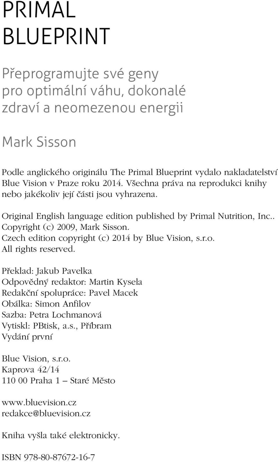 Czech edition copyright (c) 2014 by Blue Vision, s.r.o. All rights reserved.