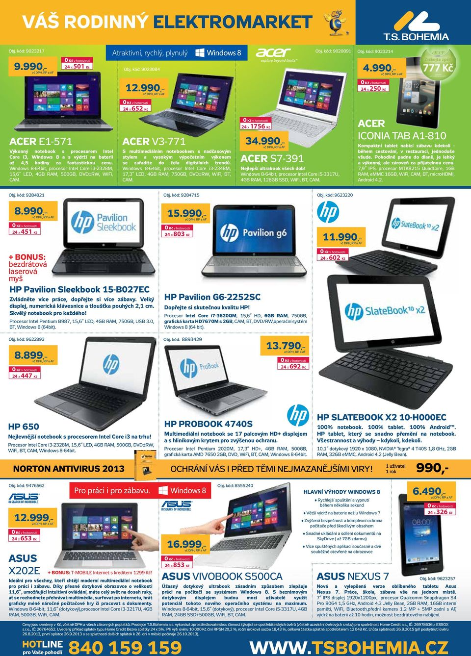 Windows 8-64bit, procesor Intel Core i3-2328m, 15,6 LED, 4GB RAM, 500GB, DVD±RW, WiFi, CAM.