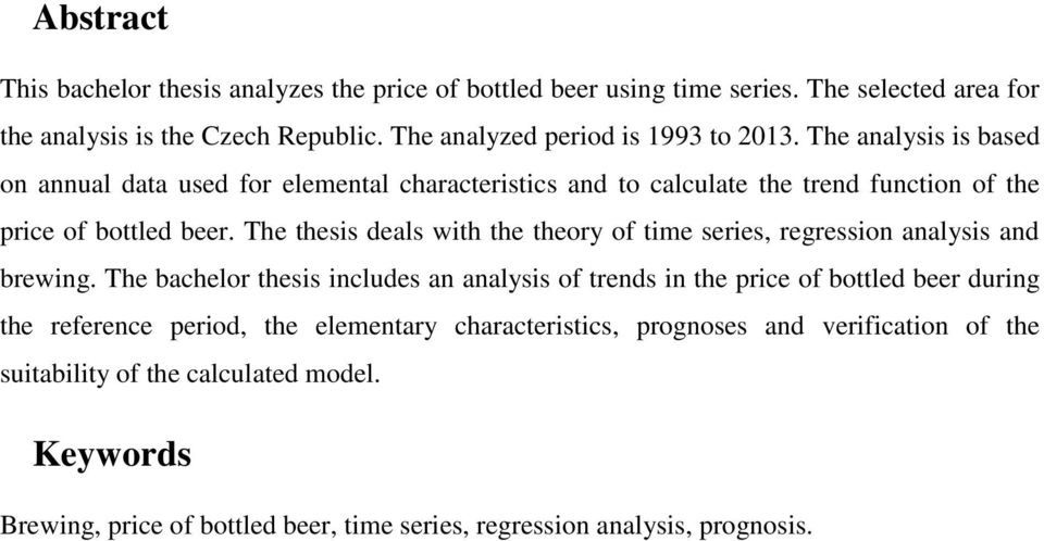 The thesis deals with the theory of time series, regression analysis and brewing.