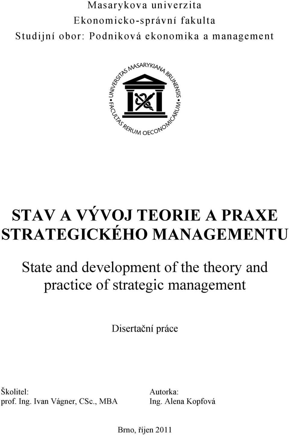and development of the theory and practice of strategic management Disertační