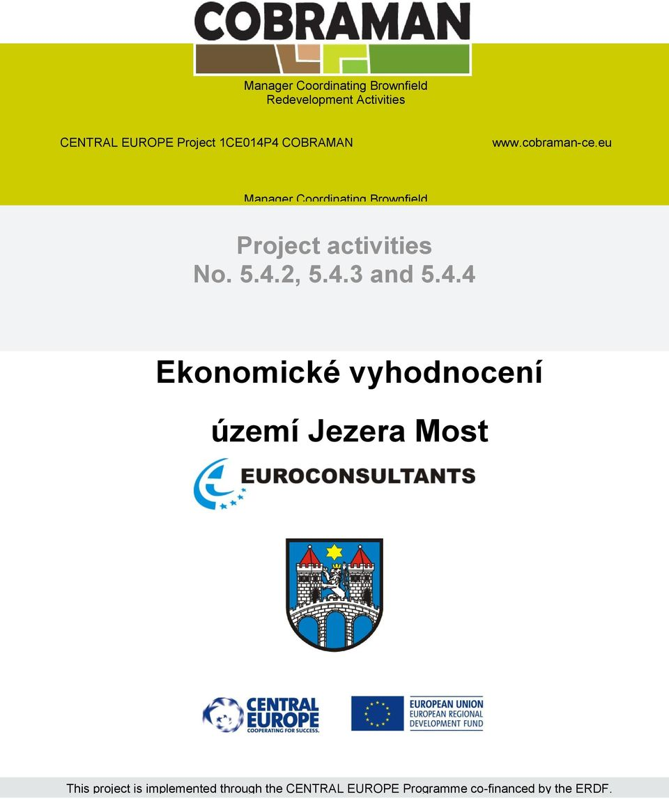 2, 5.4.3 and 5.4.4 CENTRAL EUROPE Project 1CE014P4 COBRAMAN www.cobraman-ce.
