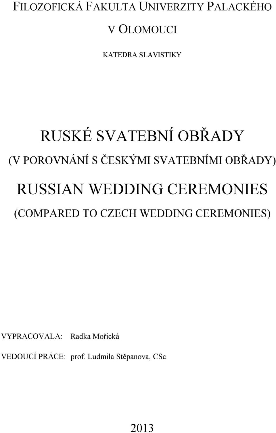 OBŘADY) RUSSIAN WEDDING CEREMONIES (COMPARED TO CZECH WEDDING
