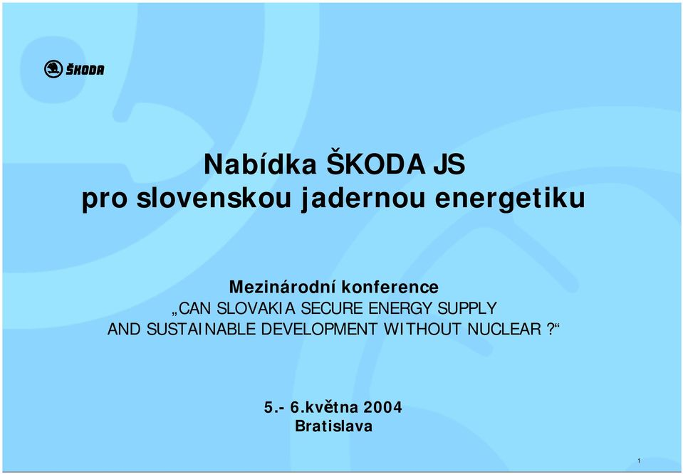 SLOVAKIA SECURE ENERGY SUPPLY AND SUSTAINABLE