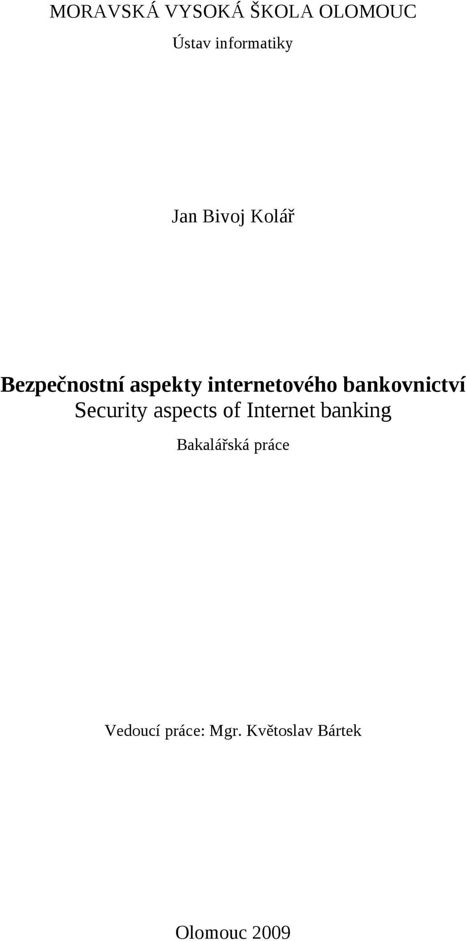 bankovnictví Security aspects of Internet banking