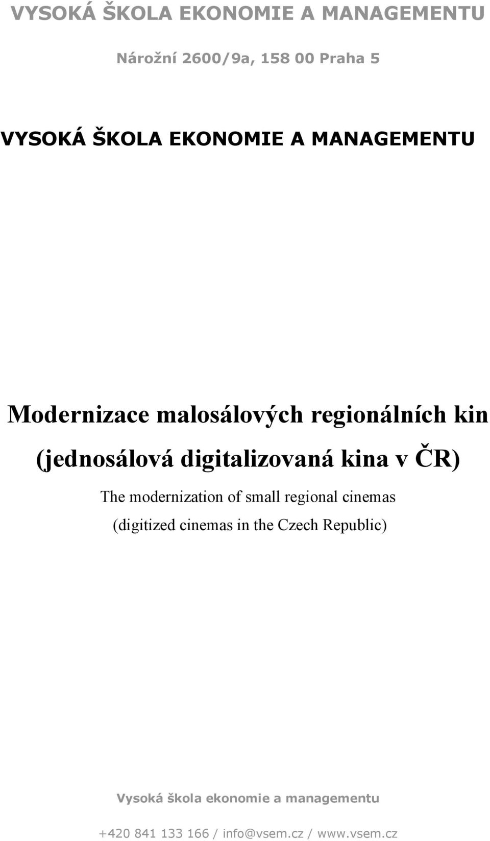 modernization of small regional cinemas (digitized cinemas in the