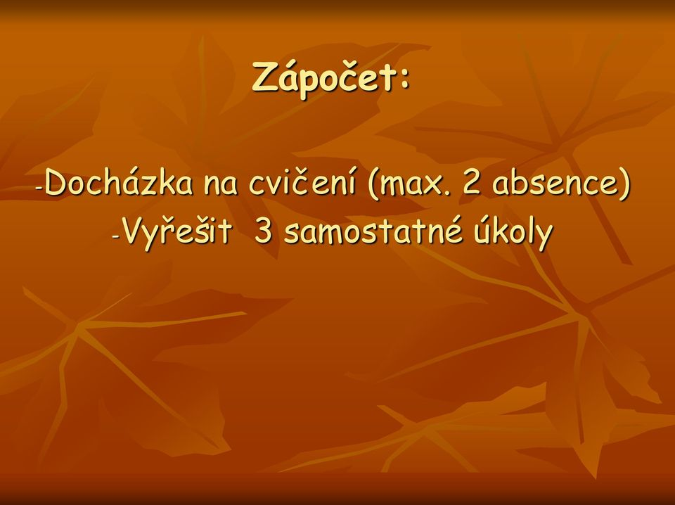 2 absence)