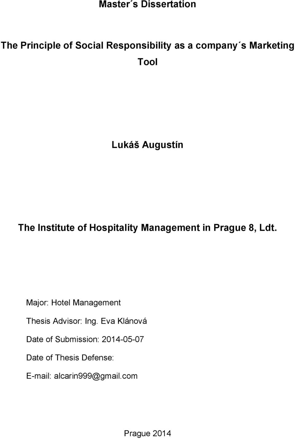 Prague 8, Ldt. Major: Hotel Management Thesis Advisor: Ing.