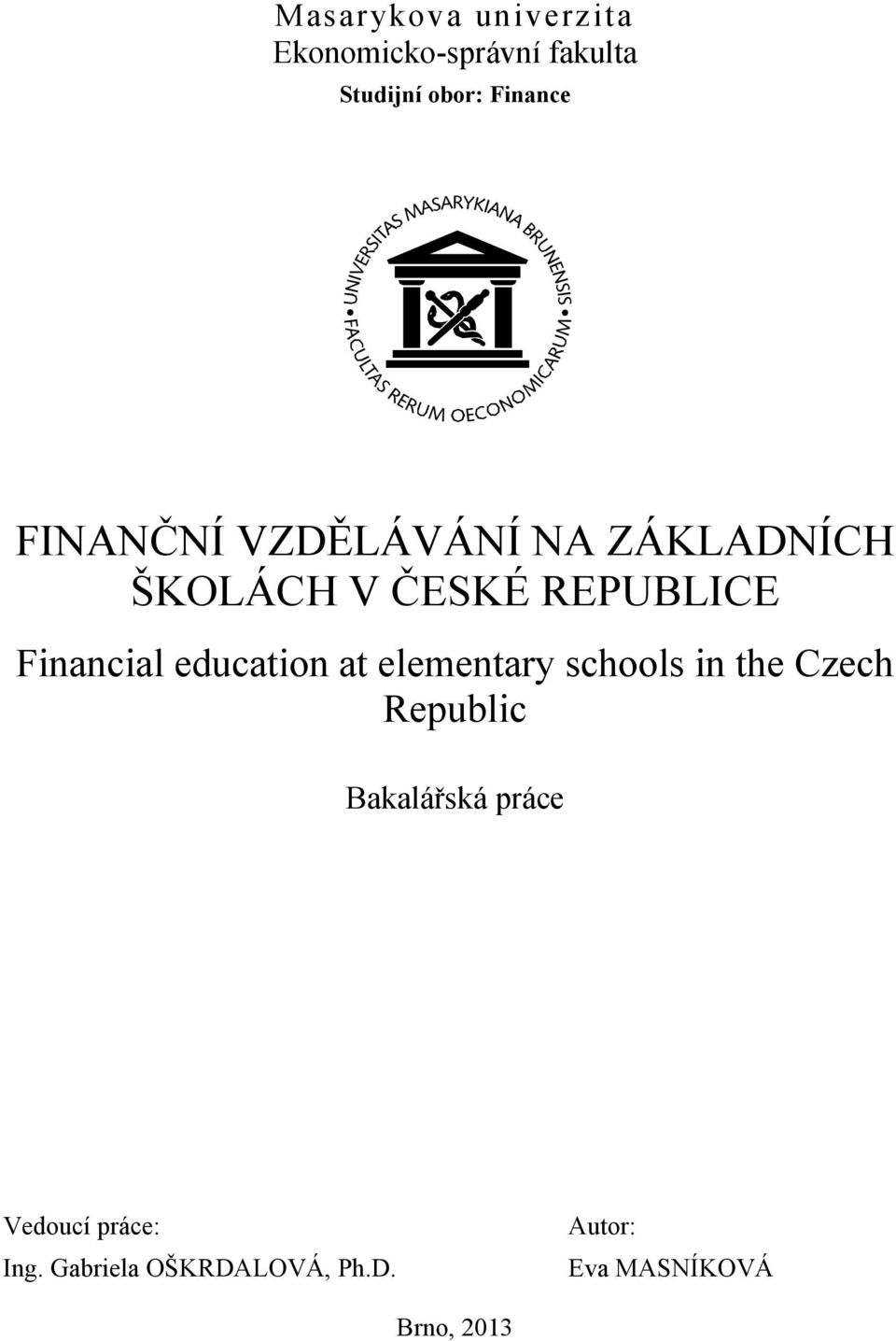 education at elementary schools in the Czech Republic Bakalářská práce