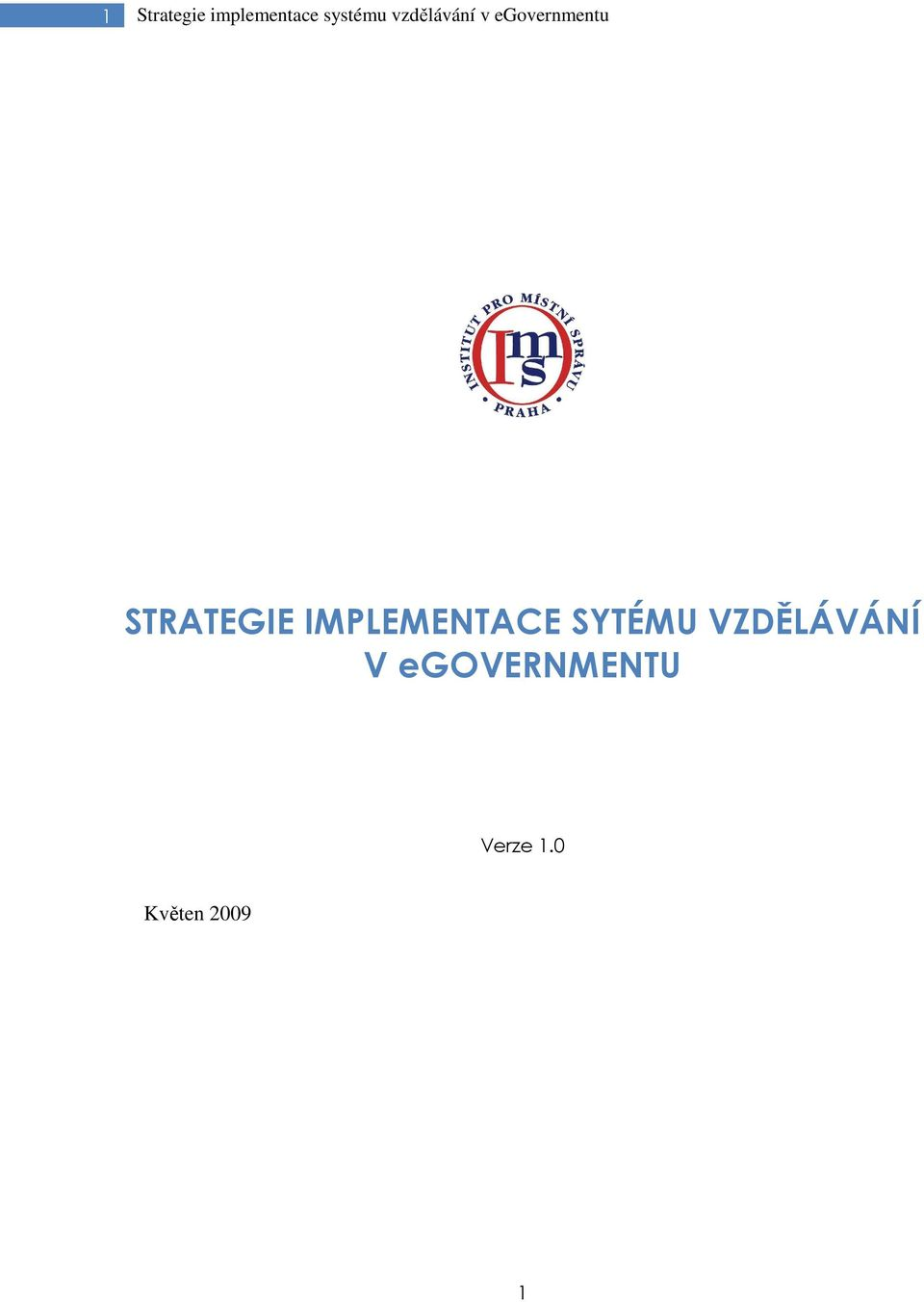 STRATEGIE IMPLEMENTACE SYTÉMU