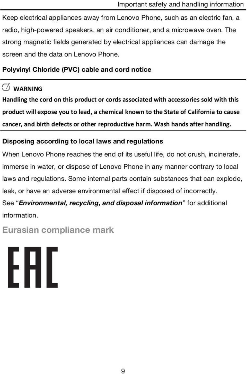 Polyvinyl Chloride (PVC) cable and cord notice WARNING Handling the cord on this product or cords associated with accessories sold with this product will expose you to lead, a chemical known to the