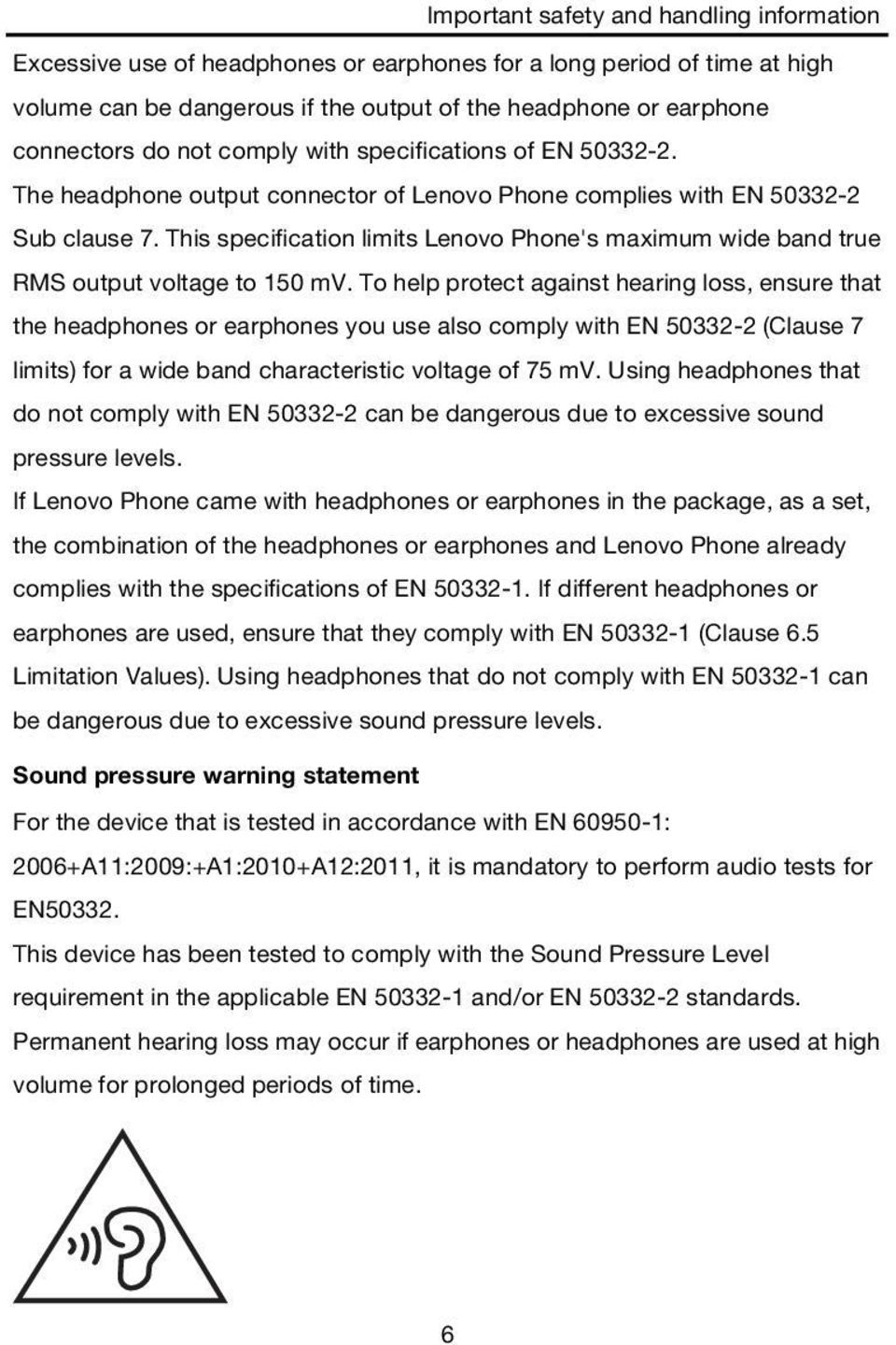 This specification limits Lenovo Phone's maximum wide band true RMS output voltage to 150 mv.