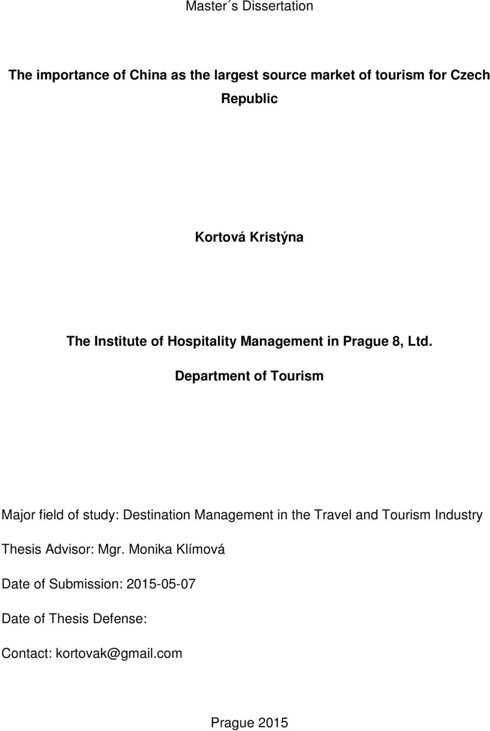 Department of Tourism Major field of study: Destination Management in the Travel and Tourism Industry