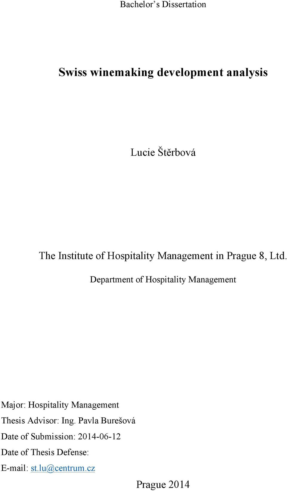 Department of Hospitality Management Major: Hospitality Management Thesis Advisor: