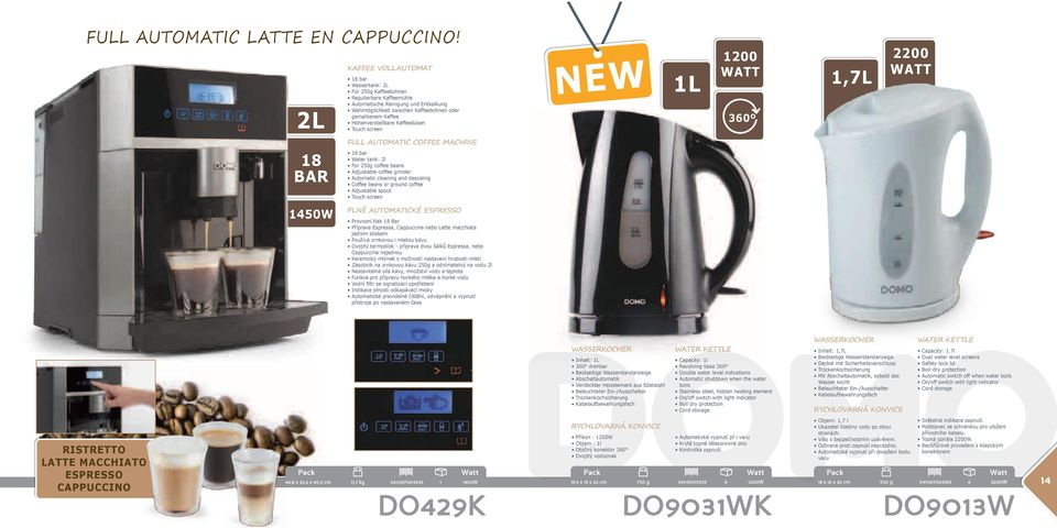 Höhenverstellbare Kaffeedüsen Touch screen new 1L 1200 WaTT 360º 1,7L 2200 WaTT FULL AUtOMAtIC COFFEE MACHINE 18 bar 18 bar Water tank: 2l For 250g coffee beans Adjustable coffee grinder Automatic