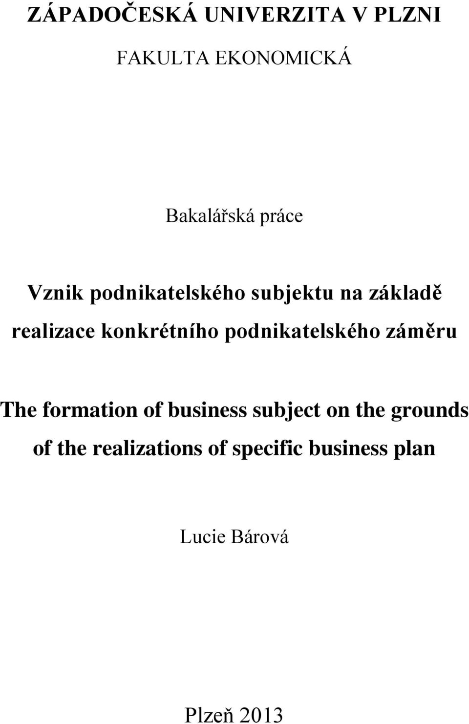 podnikatelského záměru The formation of business subject on the