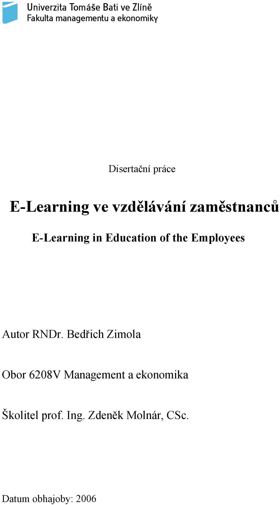 Education of the Employees Autor RNDr.
