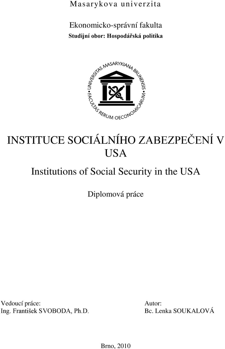 Institutions of Social Security in the USA Diplomová práce Vedoucí