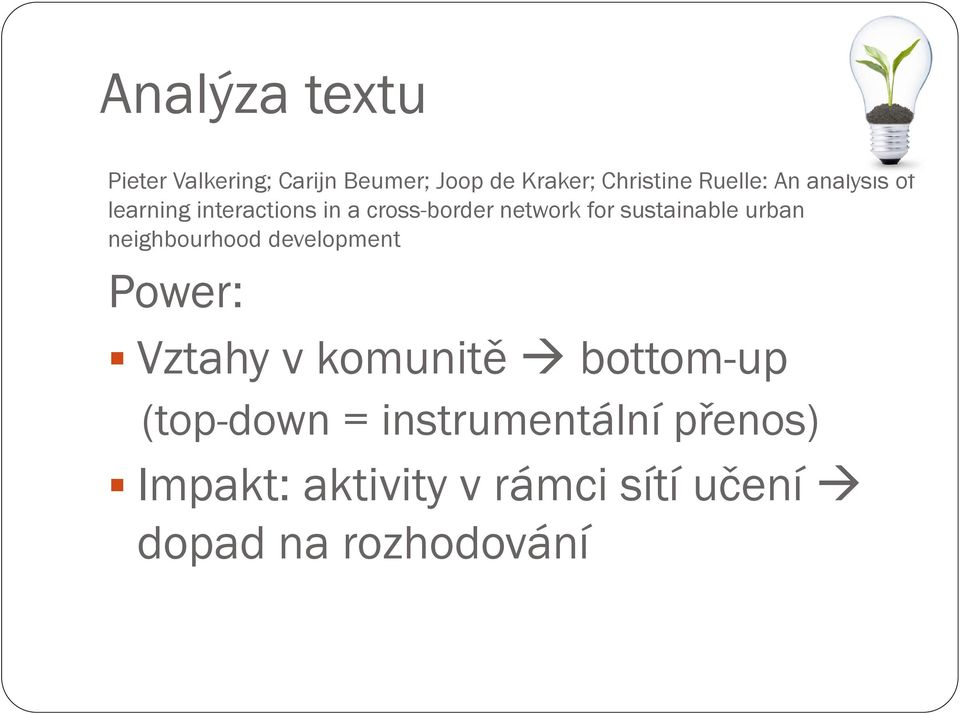 sustainable urban neighbourhood development Power: Vztahy v komunitě bottom-up